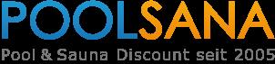 POOLSANA - Pool & Sauna Discount seit 2005